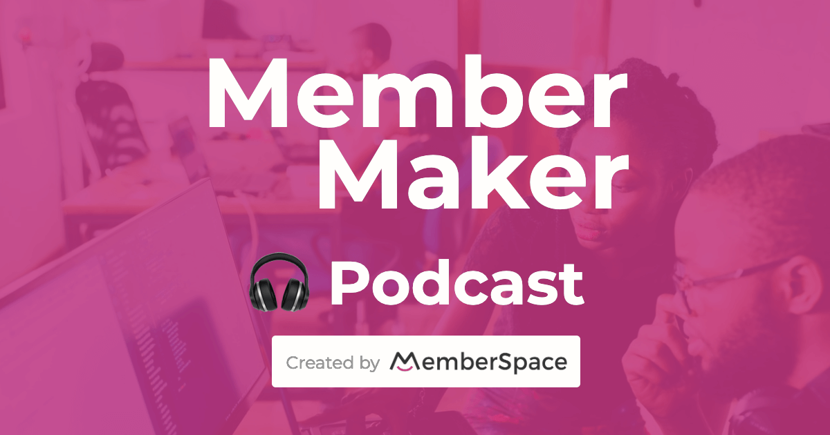 member maker podcast episode